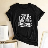 dedicated teacher even from a distance print t shirts women summer 2020 shirts for women fashion round neck aesthetic clothes