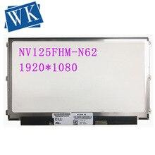 NV125FHM-N62 NV125FHM N62 ajustement LP125WF4 SPB1 LP125WF4-SPB1 12.5 IPS Écran LCD 1920*1080 EDP 30 BROCHES