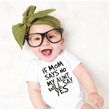 If mom says no my aunt will say yes print Baby Rompers Baby Girl Infant Jumpsuit Newborn Baby Girls