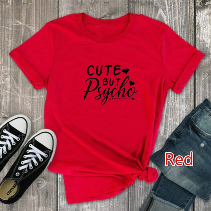 CUTE BUT PSYCHO Letter Print T Shirt Women Short Sleeve O Neck Loose Tshirt Summer Fashion Girls Tee Shirt Tops Mujer
