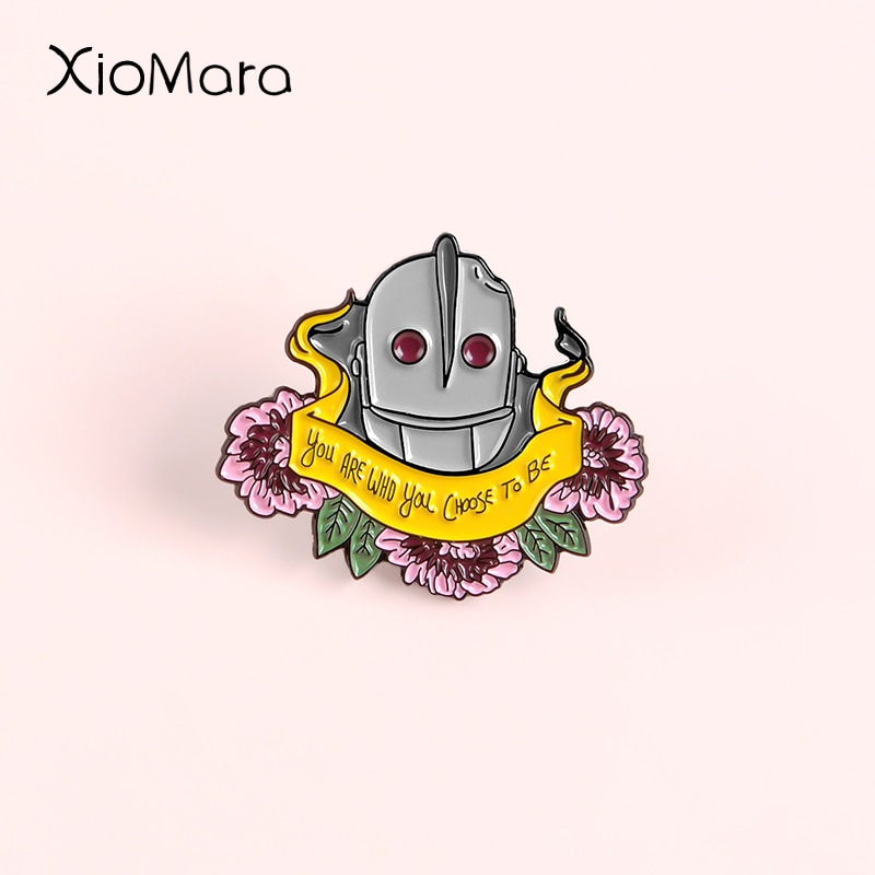 Usted es quien elige para ser esmalte Pin robot alienígena de dibujos animados Iron Giant Banner inspiracional flor broches insignias de solapa de alfiler