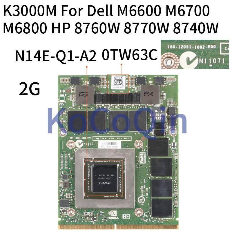 Tarjeta gráfica para ordenador portátil KoCoQin K3000M 0TW63C N14E-Q1-A2 2G para Dell M6600 M6700 M6800 HP 8760W 8770W 8740W vedio tarjeta 100% probada