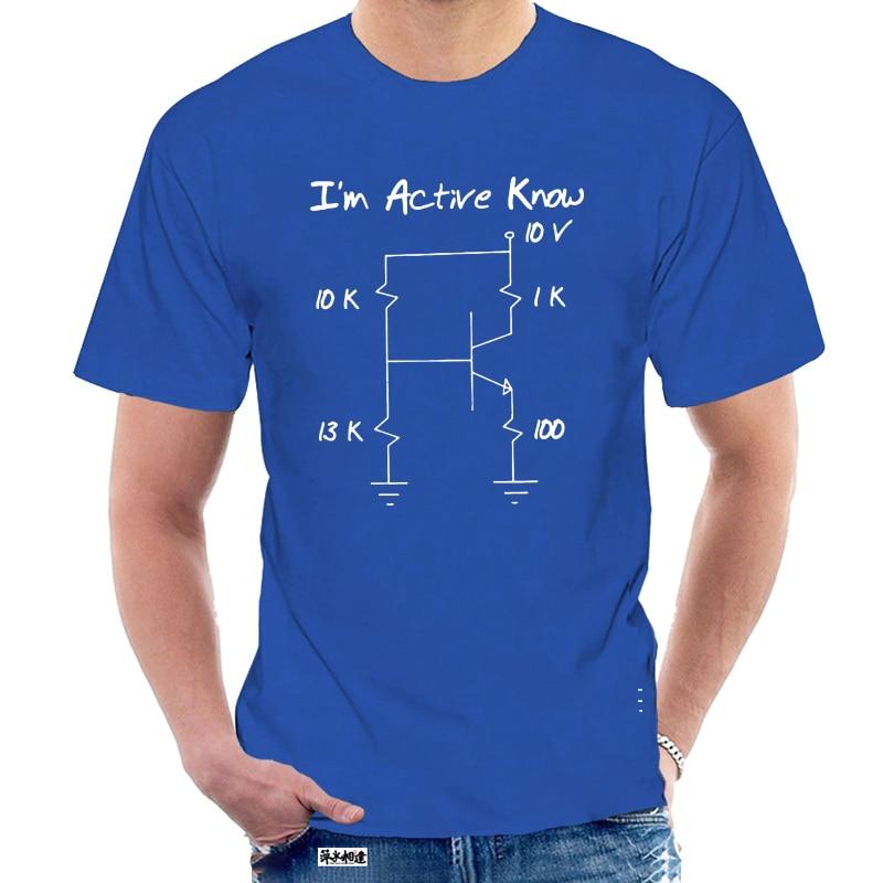 T camisa personalizar engraçado engenheiro eletrônico transistor eu sou ativo camiseta 2020 em torno do pescoço humorístico mais tamanho S-5xl masculino 5391w
