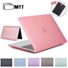 MTT cristal mat housse pour Macbook Air Pro Retina 11 12 13 15 16 housse pour ordinateur portable pour mac book Air 13.3 Funda A2179 a1932