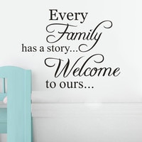 Every Family Has A Story Welcome Toours Removable Art Vinyl Room Decor Wall Stickers DIY Wall Decal Fashion Home Decoration