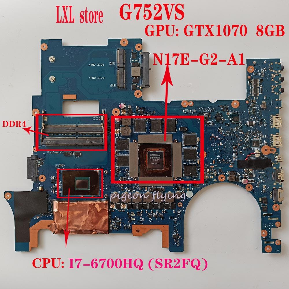 G752VS placa base para ASUS ROG G752VS G752 G752VM G752V laptop CPU I7-6700HQ GPU GTX1070 4xSO-DIMM P/N G752VS REV 2,0
