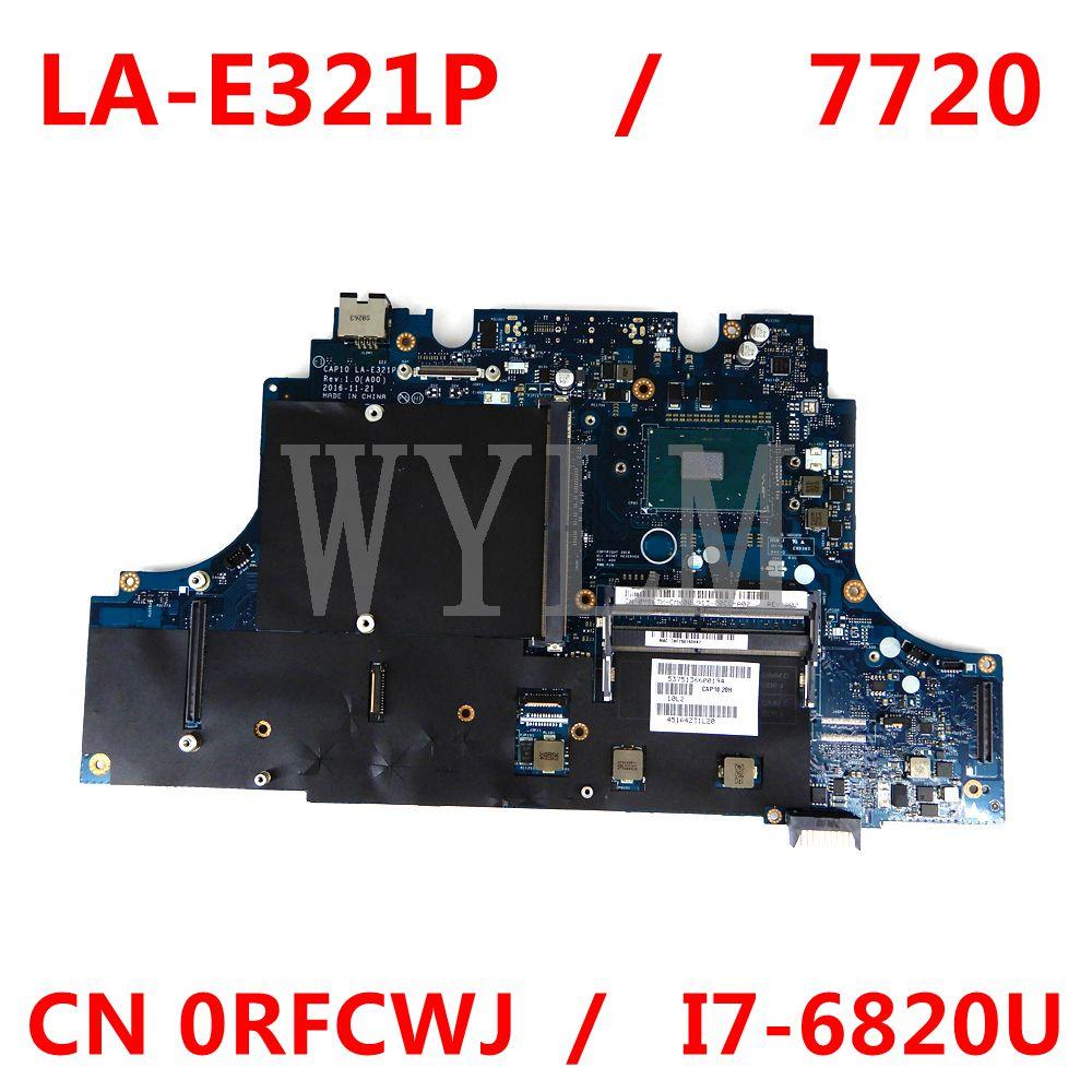 CN 0 RFCWJ CAP10 LA-E321P اللوحة الرئيسية I7-6820U لديل الدقة 7720 M7720 RFCWJ اللوحة الأم للكمبيوتر المحمول 100% اختبارها