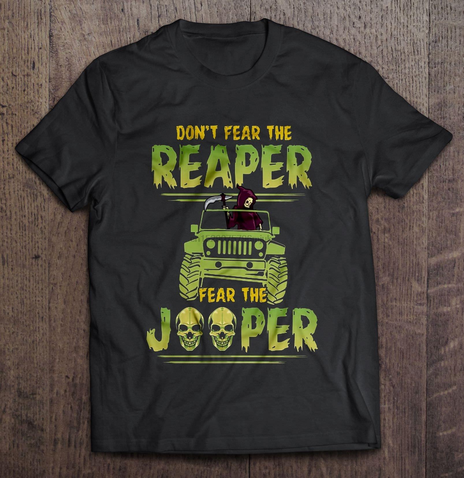 Men t shirt Dont Fear The Reaper Fear The Jeeper Version2 Women t-shirt
