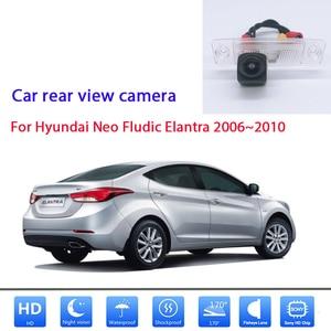 Rear View Camera For Hyundai Neo Fludic Elantra 2006 2007 2008 2009 2010 HD CCD Night Vision Car Reverse Back up Parking Camera