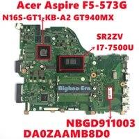nbgd911003 for acer aspire f5 573 f5 573g laptop motherboard da0zaamb8d0 mainboard w i7 7500u n16s gt1 kb a2 ddr4 fully tested