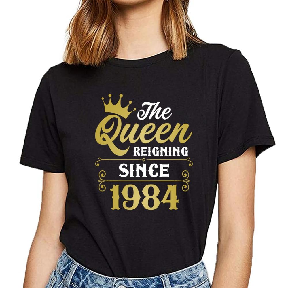 Tops T Shirt Women the queen reigning since 1984 Kawaii Inscriptions Short Female Tshirt