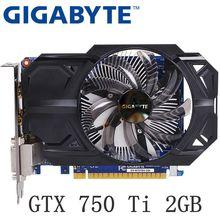 GTX 750 Ti 2GB 128Bit GIGABYTE utilisé carte graphique GDDR5 cartes vidéo Geforce GTX 750Ti Hdmi Dvi utilisé cartes VGA pour nVIDIA