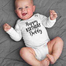 Happy Birthday Daddy Newborn Kids Baby Boys Girls Infant Long Sleeve Jumpsuit Bodysuit Clothes Outfi