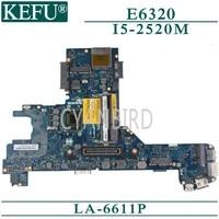 kefu la 6611p original mainboard for dell latitude e6320 with i5 2520m laptop motherboard