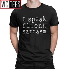 Men's I Speak Fluent Sarcasm T Shirt Cotton Funny T-Shirt Sarcastic Humor Joke Comment Saying Tees Clothing