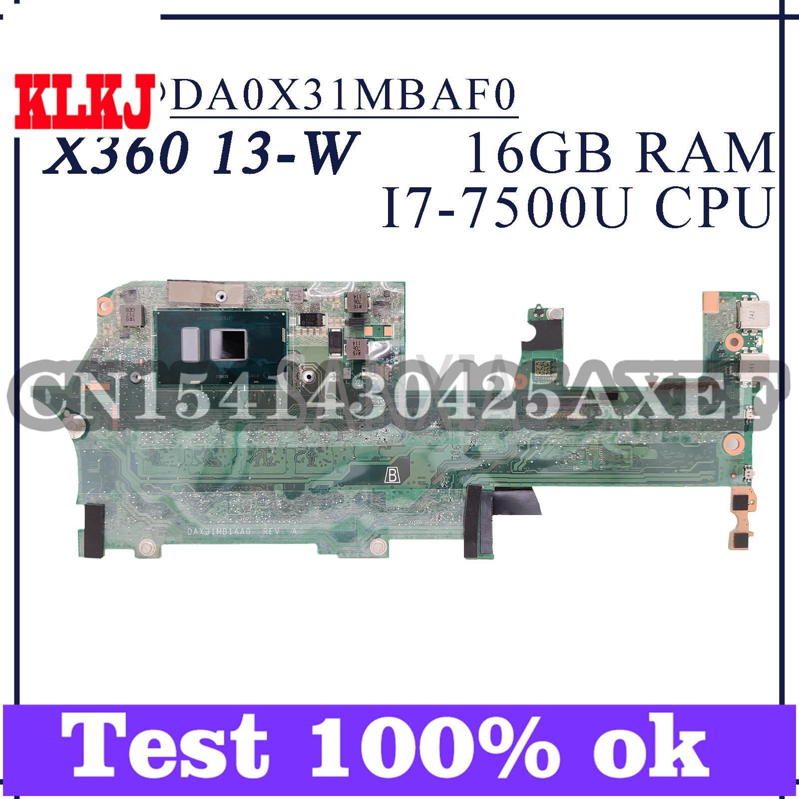 KLKJ DA0X31MBAF0 محمول لوحة رئيسية لأجهزة HP شبح X360 13-W اللوحة الأصلية 16GB-RAM I7-7500U 907560-601 907560-001