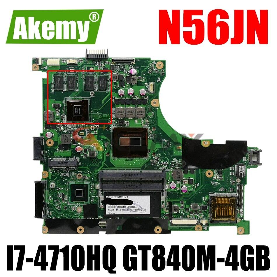 AKEMY N56JN اللوحة الأم لأجهزة الكمبيوتر المحمول ASUS N56JN N56J اللوحة الرئيسية الأصلية I7-4710HQ GT840M-4GB