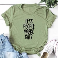 less people more cats new arrival womans summer funny 100polyester t shirt great gift for pet lover shirt cat lover shirt