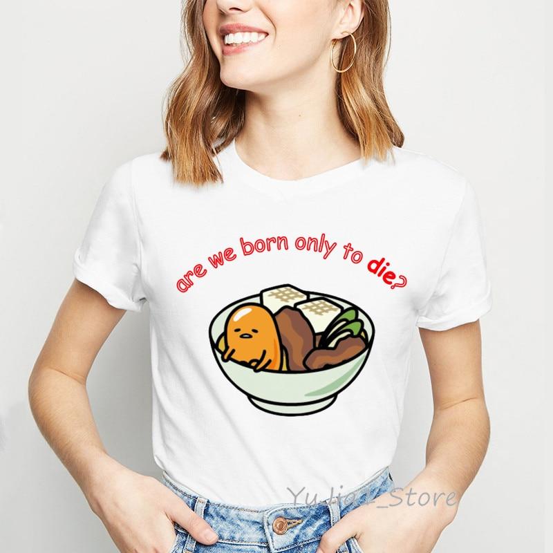 Nascemos apenas para morrer letras Gudetama impressão camisas engraçadas de t mulheres preguiçoso ovo tumblr tshirt femme 90s roupas camisetas gráficas