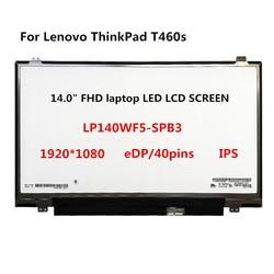 LP140WF5-SPB3 LP140WF5-SPB2 LP140WF5-SPK1 para lenovo thinkpad t460s tela de toque do portátil de 14.0 polegadas fhd fru 00ny409 ips edp 60hz