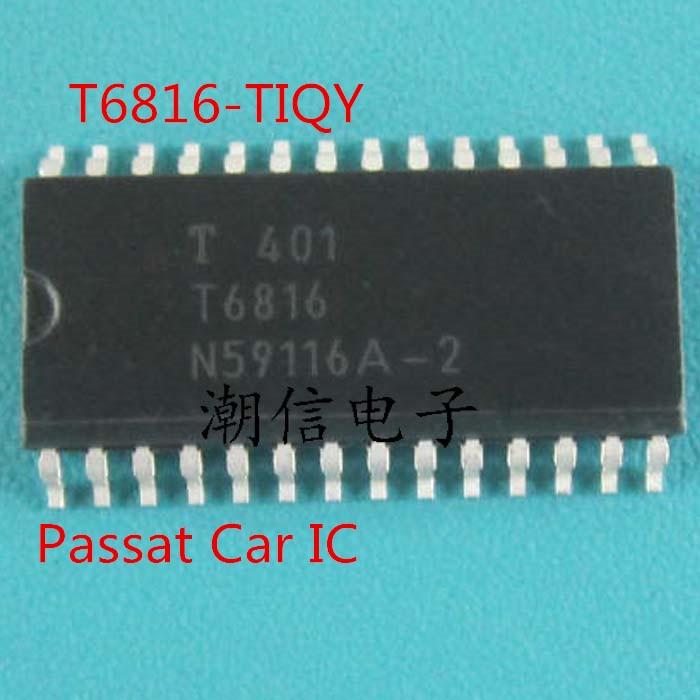5PCS/LOT T6816-TIQY T6816 SOP-28 Car ICAutomatic Air Conditioning Panel chip NEW Original