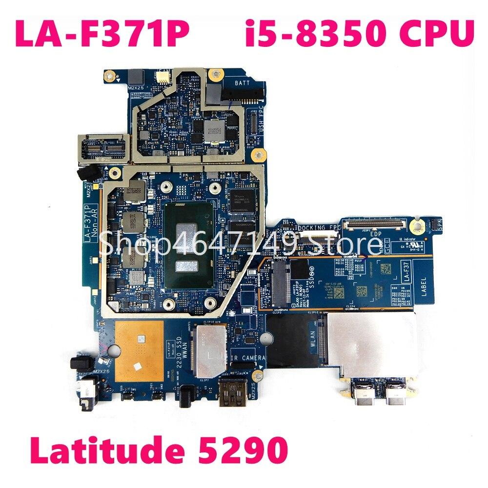 CN 09JVWH LA-F371P اللوحة الرئيسية i5-8350CPU لديل Latitude 5290 2-em-1 LA-F371P CN 9JVWH اللوحة الأم للكمبيوتر المحمول 100% اختبارها