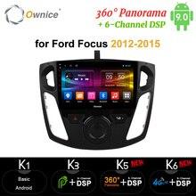 Ownice Octa Core Android 9.0 lecteur autoradio GPS Navi carplay 4G DSP 360 Panorama optique pour Ford Focus 3 2012 2013 2014 2015