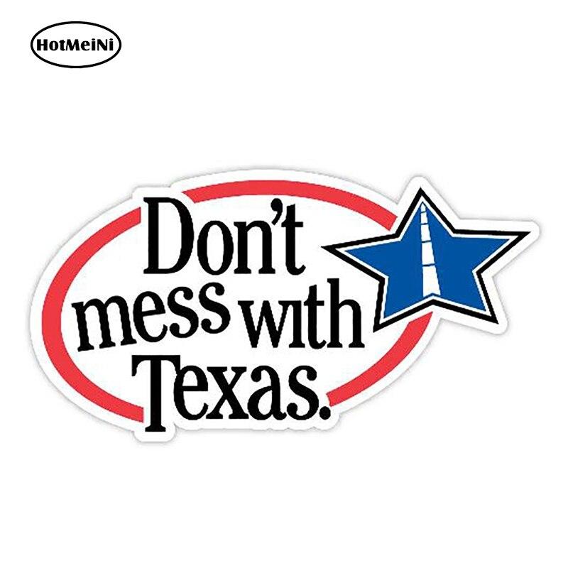 HotMeiNi 13cm X 7cm Dont mess with Texas pegatina ventana parachoques coche pegatinas adhesivos de vinilo para coche accesorios gráficos