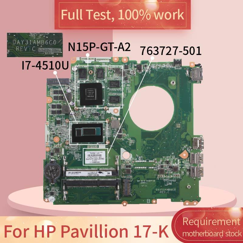 ل HP بافيليون 17-K DAY31AMB6C0 763727-501 SR1EB I7-4510U N15P-GT-A2 DDR3L دفتر اللوحة اللوحة اختبار كامل 100% العمل