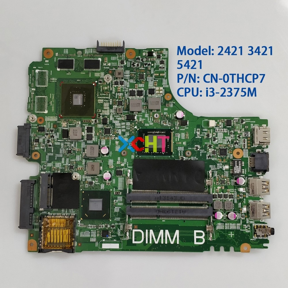 CN-0THCP7 0THCP7 THCP7 w I3-2375M CPU GT625M/1G GPU 12204-1 for Dell 2421 3421 5421 NoteBook PC Laptop Motherboard Mainboard