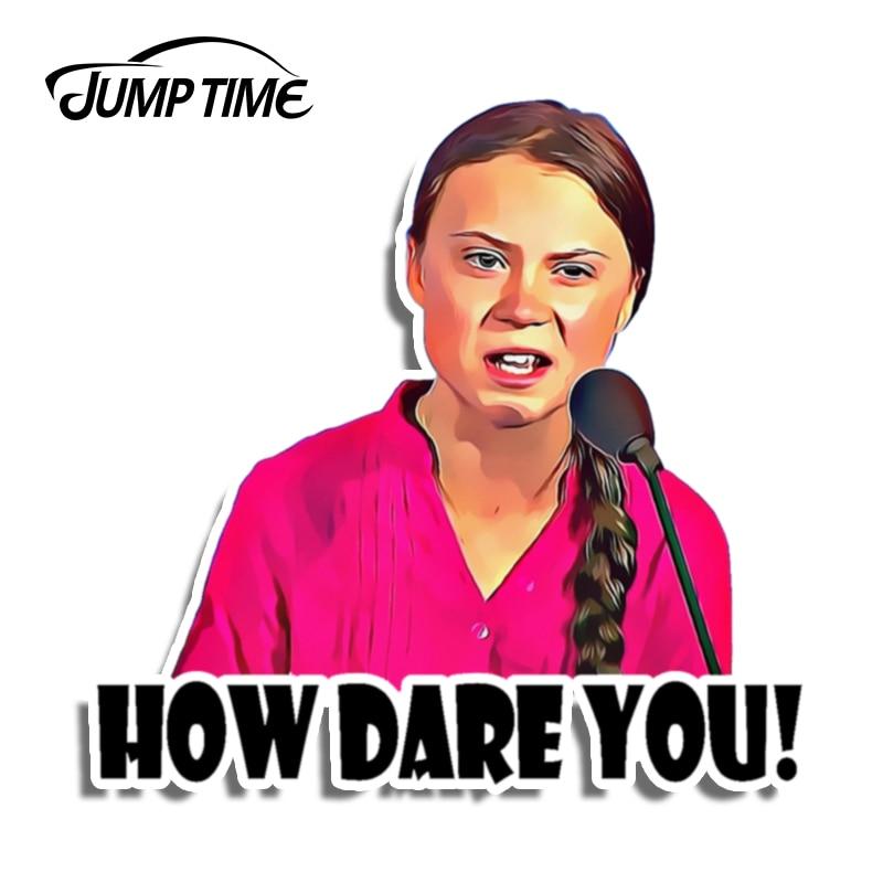 Tiempo de salto 13cm x 13cm pegatina de coche ¡cómo se atreven! Greta Thunberg vinilo calcomanía portátil impermeable coche accesorios divertidos gráficos