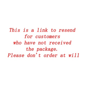 This is a link to resend for customers who have not received the goods. Please don't order at will