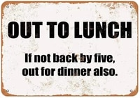 diuangfoong out to lunch and probably dinner vintage look metal sign 128