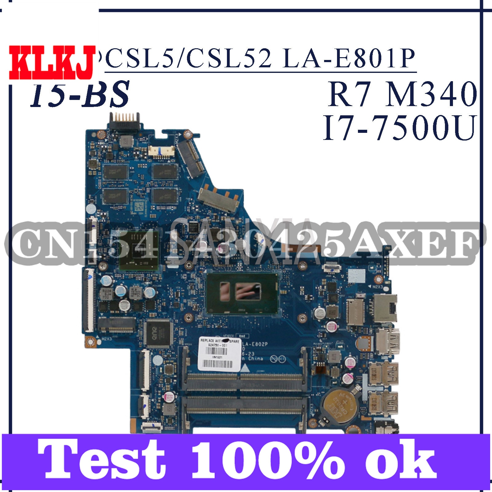 KLKJ CSL5/CSL52 LA-E801P محمول لوحة رئيسية لأجهزة HP 15-BS اللوحة الأصلية I7-7500U PM 924756-001 924756-501 924756-601