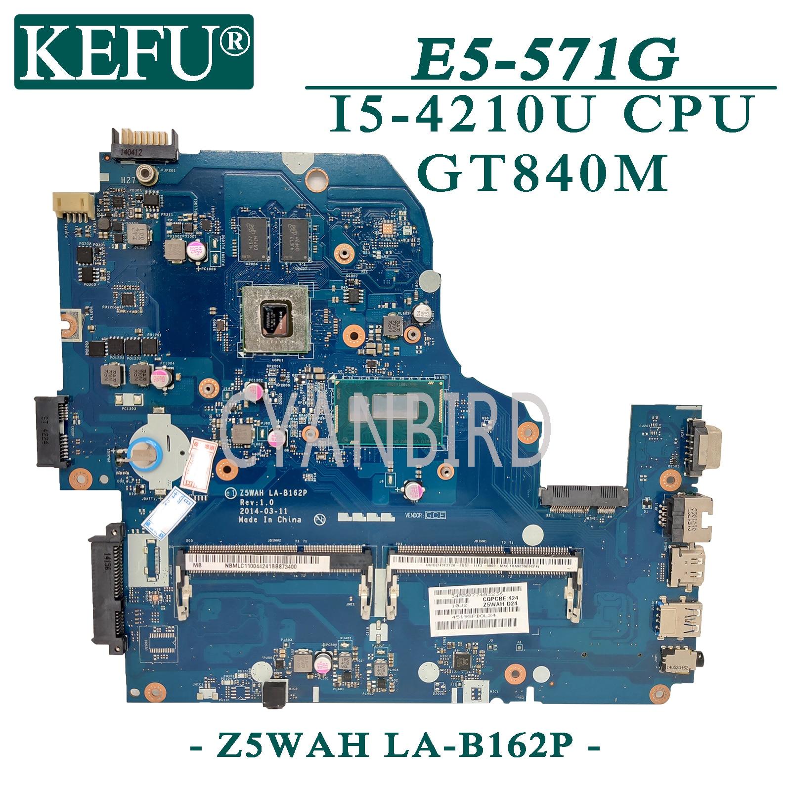 KEFU Z5WAH LA-B162P اللوحة الرئيسية الأصلية لشركة أيسر E5-571G مع I5-4210U اللوحة الأم GT840M