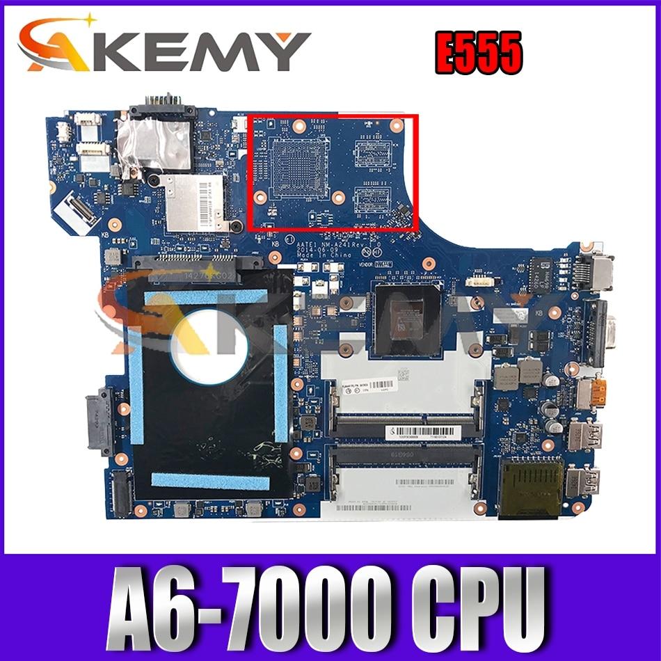 Akemy AATE1 NM-A241 اللوحة لينوفو ثينك باد E555 المحمول اللوحة FRU 04X5624 CPU A6-7000 DDR3 100% اختبار العمل