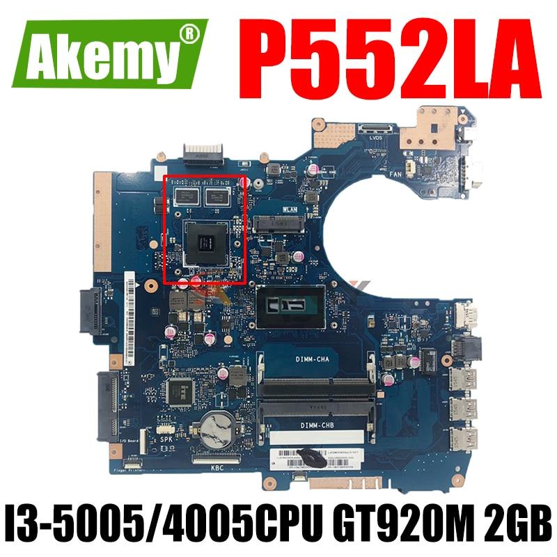 Akemy P552LA اللوحة ل For Asus P552L P552LA P552LJ P2520LA P2520LJ اللوحة المحمول 100% اختبار I3-5005/4005CPU GT920M 2GB