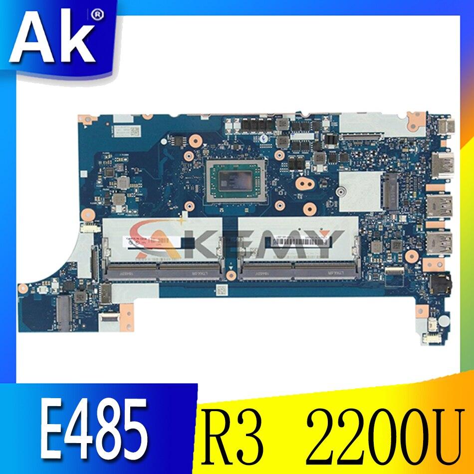 Akemy لينوفو ثينك باد E485 E585 لابتوب اللوحة EE485 EE585 NMB531 CPU AMD R3 2200U لاختبار 100% العمل FRU 02DC238 02DC235