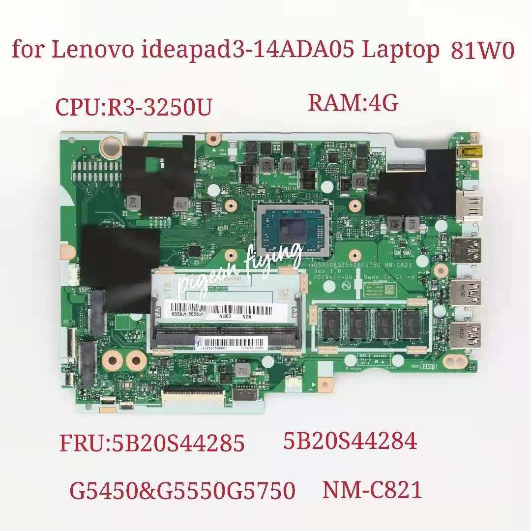 لينوفو IdeaPad 3-14ADA05 اللوحة الأم للكمبيوتر المحمول وحدة المعالجة المركزية: R3-3250U ذاكرة الوصول العشوائي: 4G NM-C821 FRU:5B20S44284 5B20S44285 100% اختبار موافق