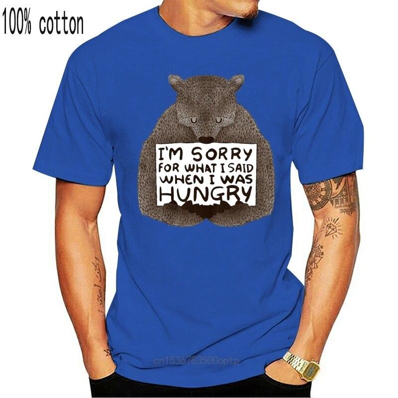 New Funny Print Men T shirt Women cool tshirt Im Sorry Fot What I Said When I Was Hungry T Shirt Bear Sarcasm Diet Gym Food