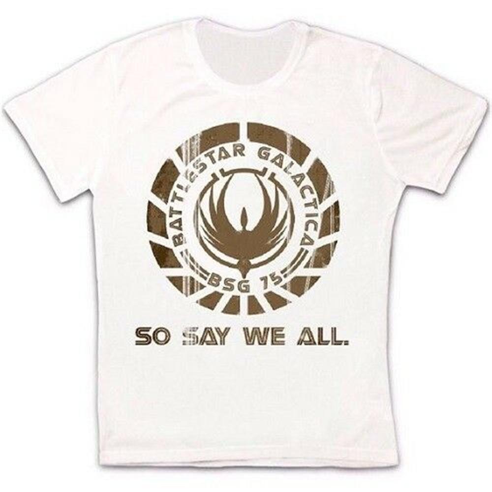 Battlestar Galactica dice que todos Retro Vintage Hipster Unisex camiseta 566 ropa Casual camiseta