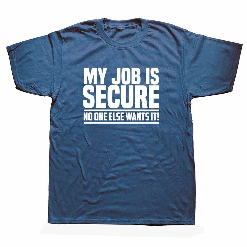 Camiseta divertida My Work Is Secure No one want It Work para hombre, camiseta de verano de manga corta de algodón con cuello redondo I Love Heart My Work, camiseta Unisex