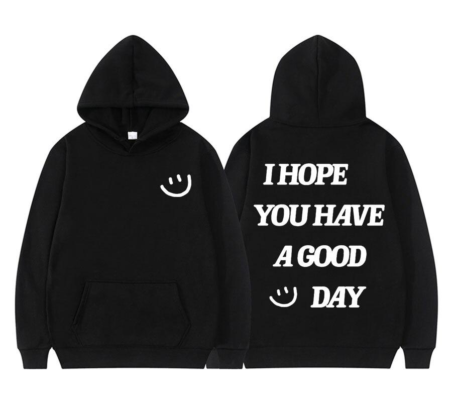 Толстовка с надписью «I Hope You Good Day», худи с улыбающимся рисунком, мужская и женская модная толстовка, новая хлопковая уличная одежда европейс...