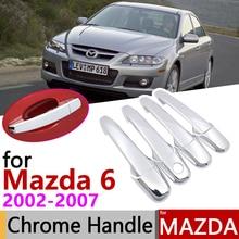 Para Mazda 6 Mazda6 Atenza Wago 2002 ~ 2007 cubierta cromada de manija de puerta accesorios de coche pegatinas Trim Set de 4 puerta 2003, 2004, 2005, 2006