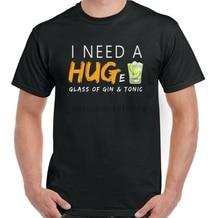 Mens Funny T-Shirt Gin & Tonic Alcohol Spirits Humour I Need a Hug Huge Glass
