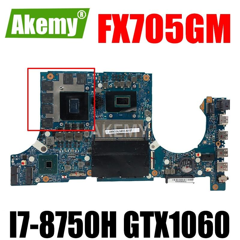 Akemy FX705GM اللوحة الأم ل For Asus TUF الألعاب FX705G FX705GM 17.3 بوصة اللوحة الأم ث/I7-8750H GTX 1060/V6GB GDDR5