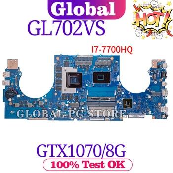 G702V for ASUS ROG GL702VS GL702VSK GL702VM GL702VMK S7VS laptop motherboard Original mainboard 100% test OK I7-7700H GTX1070-8G