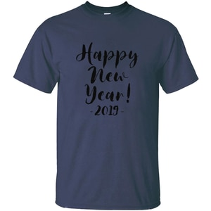 Designing Happy New Year! 2019 T Shirt For Mens Crew Neck Men Tee Shirt Short Sleeve Cotton Top Tee
