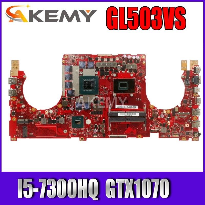 GL503VS Carte M��re Pour ASUS GL503 GL503V GL503VS ordinateur portable Carte M��re GL503VS Carte M��re W/ I5-7300HQ N17E-G2-A1 GTX1070