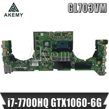 GL703VM DA0BKNMBAB0 carte mère pour For Asus GL703VM carte mère dordinateur portable avec i7-7700HQ CPU N17E-G1-A1 GTX1060-6G GPU